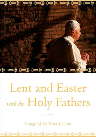 Lent & Easter With The Holy Fathers