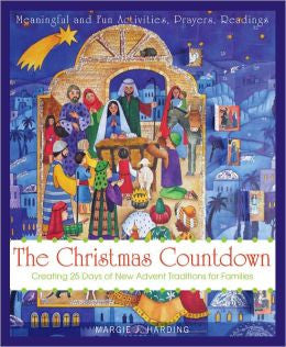 The Christmas Countdown: Creating 25 days of New Advent Traditions for Families