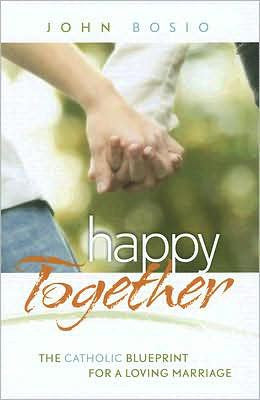 Happy Together: The Blueprint for a Loving Marriage