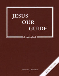 Jesus Our Guide Grade 4 Activity Book [3rd Edition]