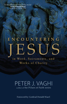 Encountering Jesus in Word, Sacrements, and Works of Charity