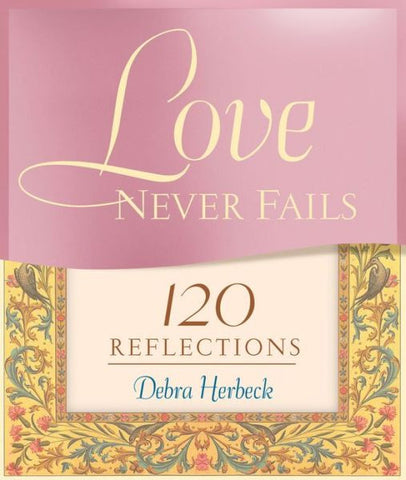 Love Never Fails: 120 Reflections