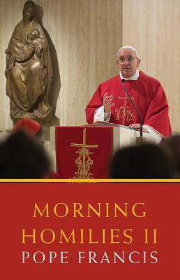 Morning Homilies II Pope Francis
