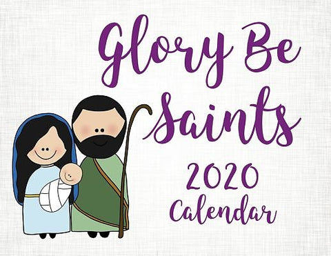 Glory Be Saints Calendar 2020