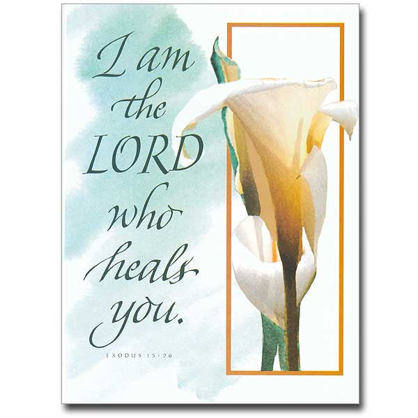 I Am The Lord Who Heals You Get Well Card