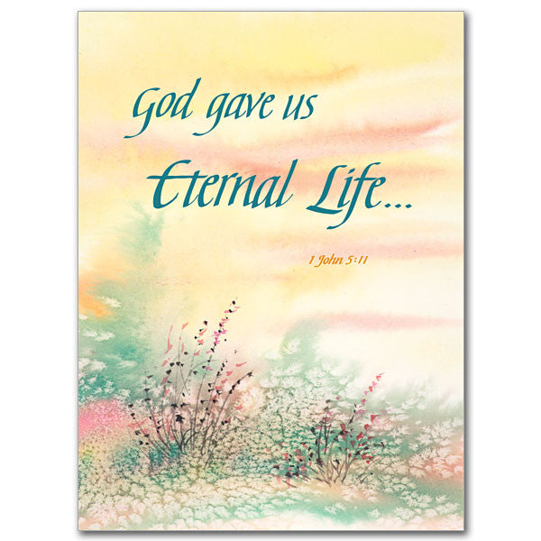 God Gave Us Eternal Life Sympathy Card