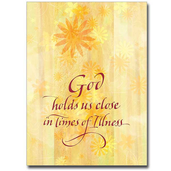 God Holds Us Close In Times... Serious Illness Card
