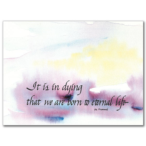 It Is In Dying That We Ar Sympathy Card