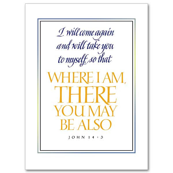 I Will Come Again Sympathy Card