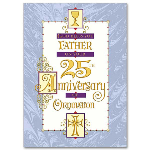God Bless You, Father, on Your 25th Anniversary 25th Anniversary of Ordination
