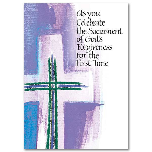 As you Celebrate the Sacrament of God's Forgiveness for the First Time