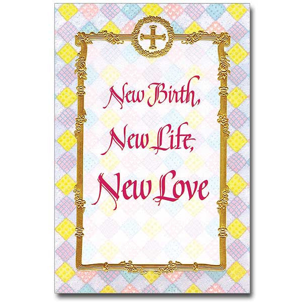 New Birth,New Life,New Love Baby Congratulations Card