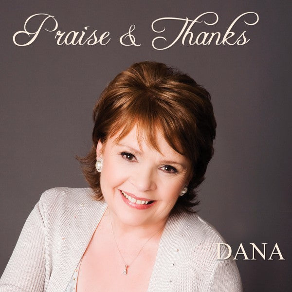 Praise & Thanks by Dana CD