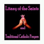 Litany of the Saints and Traditional Catholic Prayers [CD]