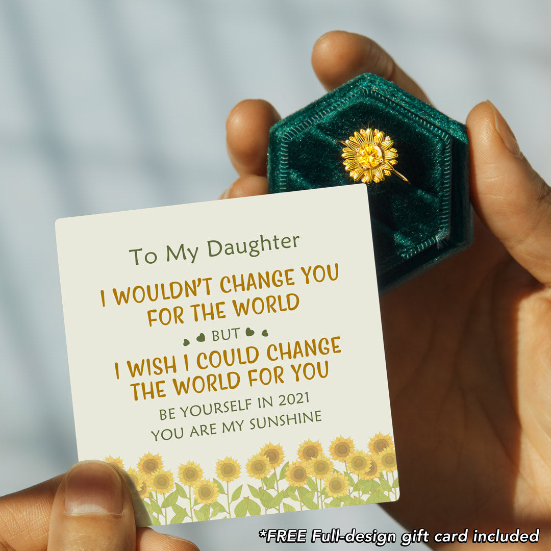 Sunflower Ring - I Would Change The World For My Daughter