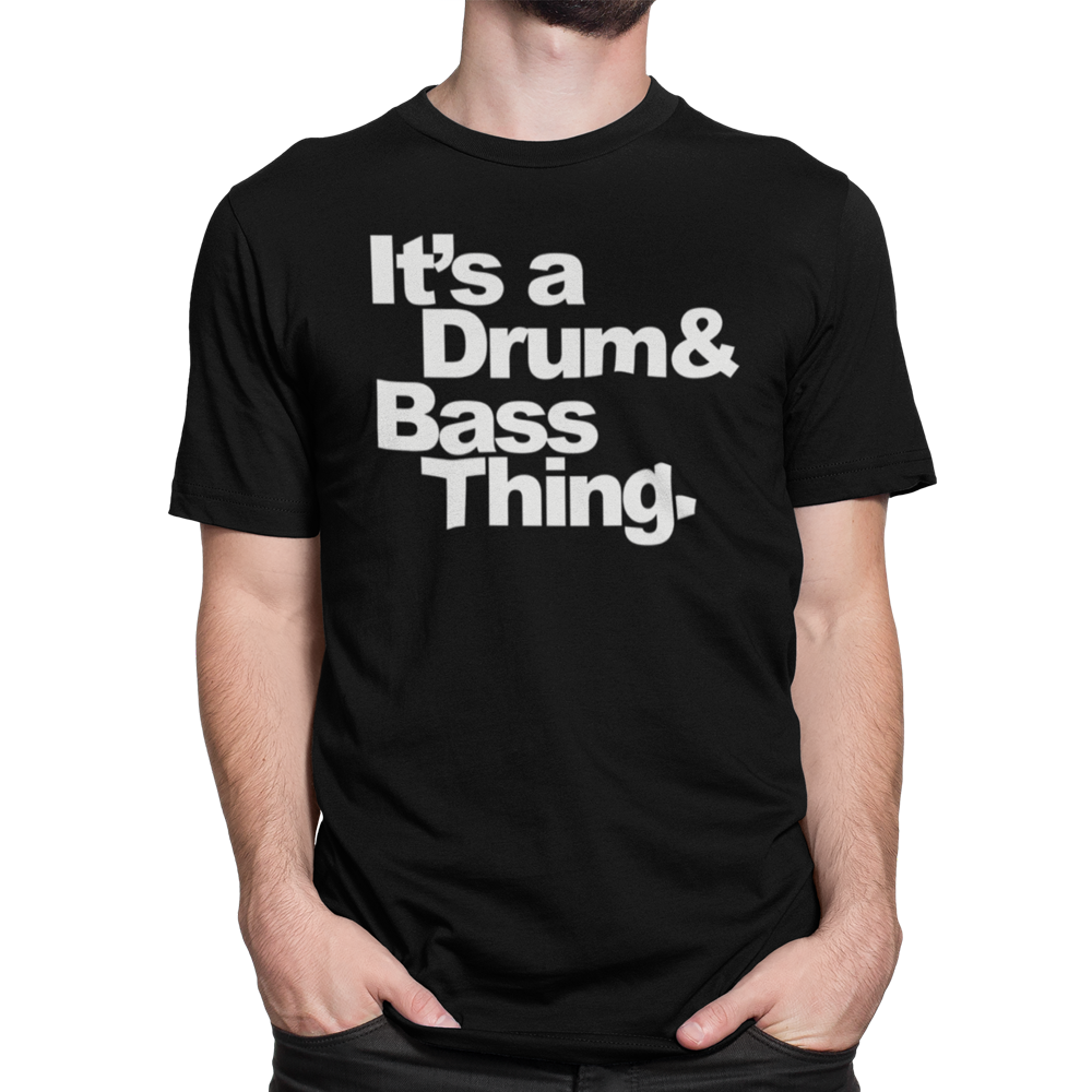 Unisex Short Sleeve T Shirt - It's Drum and Bass Thing