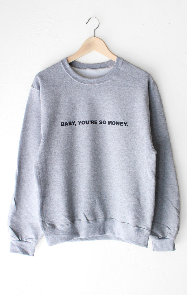NYCT Clothing Baby You're So Money Sweatshirt