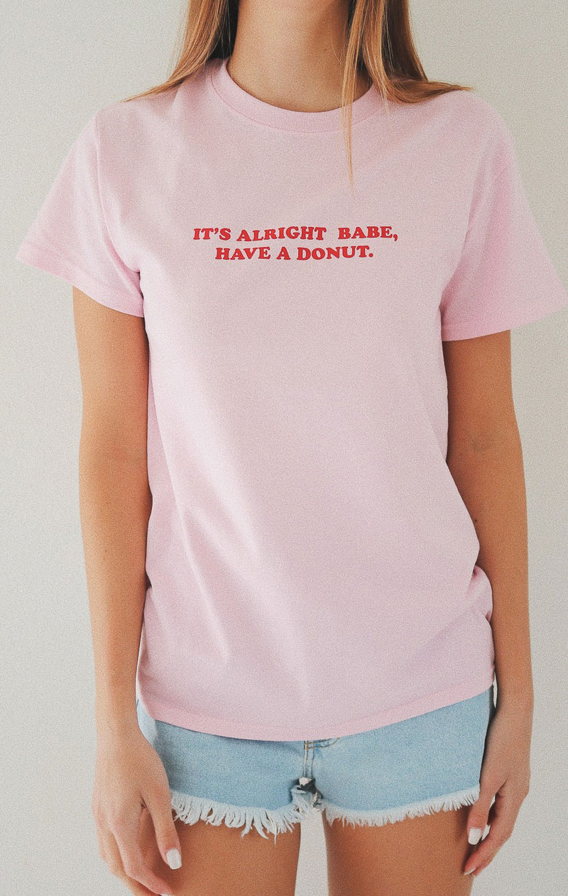 NYCT Clothing It's Alright Babe Have A Donut Tshirt