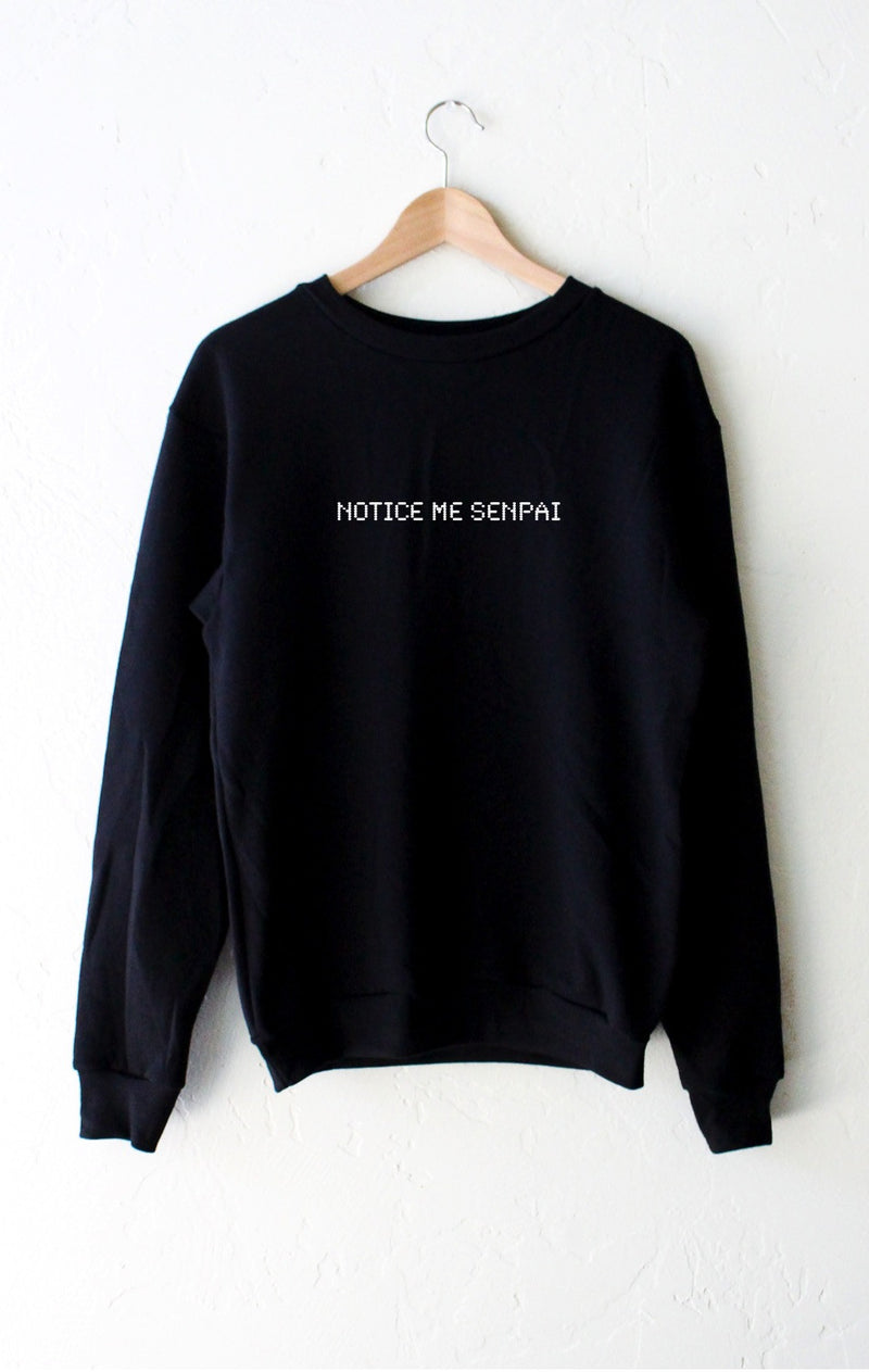NYCT Clothing Notice Me Senpai Sweatshirt