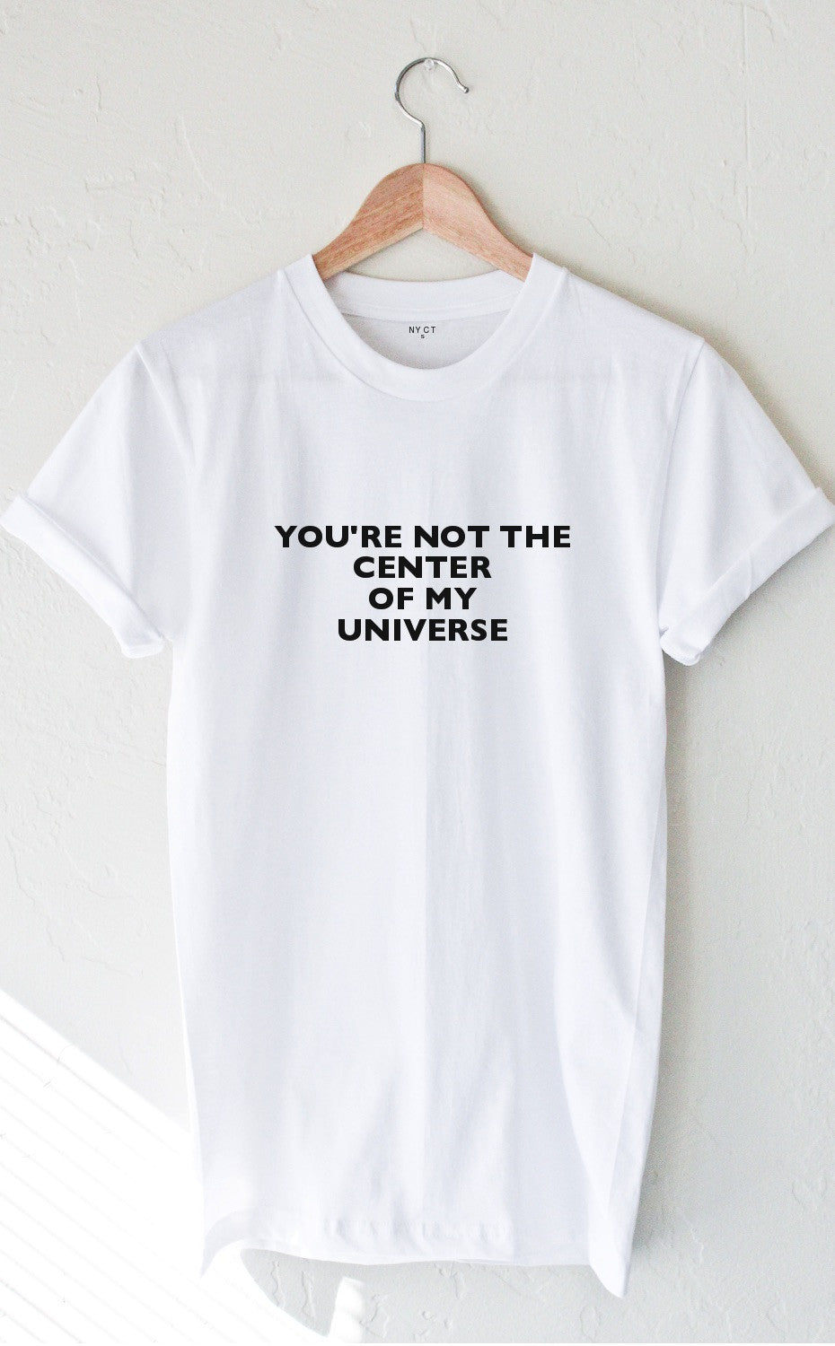 Not Clothing But Makeup Is Just As Important To Finish A: You're Not The Center Of My Universe Tee