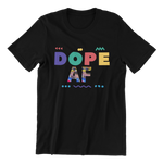 Load image into Gallery viewer, Colorful 90s Theme DOPE AF T-Shirt