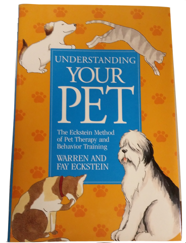 Understanding Your Pet - The Eckstein Method of Pet Therapy and Behavior Training