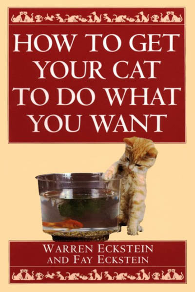 How To Get Your Cat To Do What You Want - Autographed - The Pet Show Store