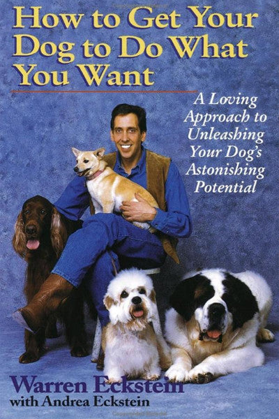 How To Get Your Dog To Do What You Want - Autographed - The Pet Show Store