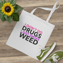Load image into Gallery viewer, I Don't Do Drugs Tote Bag - The CannaButta Shop