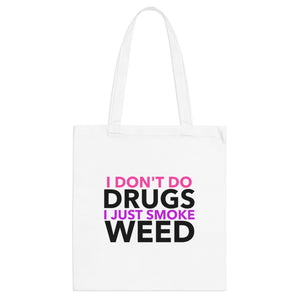 I Don't Do Drugs Tote Bag - The CannaButta Shop