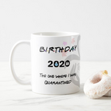 The One Where I Was Quarantined 2020 Birthday, Happy Birthday Gift Coffee Mug - RazKen Gifts Shop - 1 Day Processing time - Fast Shipping