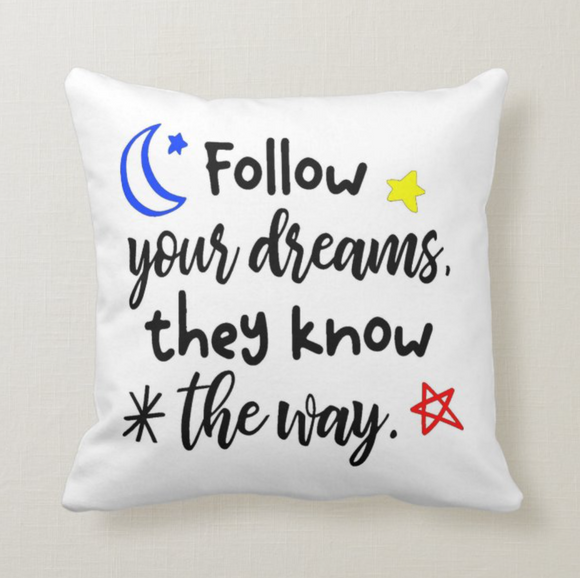 Follow your Dreams, They Know The Way, Best Gift Friends, Besties, Friendship Pillow - RazKen Gifts Shop