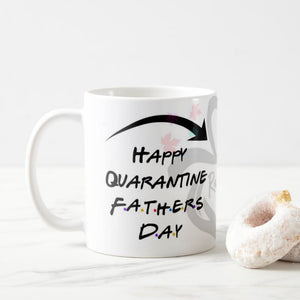 Happy Quarantine Fathers Day Mug, Gift Father's Day, Mom, Coffee Mug - RazKen Gifts Shop - 1 Day Processing time - Fast Shipping