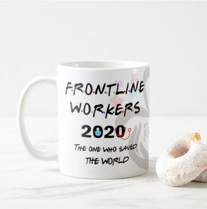The One Who Saved The World Frontline Workers 2020 Mug, Front line Quarantine Mug