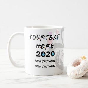 Personalized Your Own Text 4 Lines Customized The One 2020 Where I Was Quarantined Mug - RazKen Gifts Shop - 1 Day Processing time - Fast Shipping