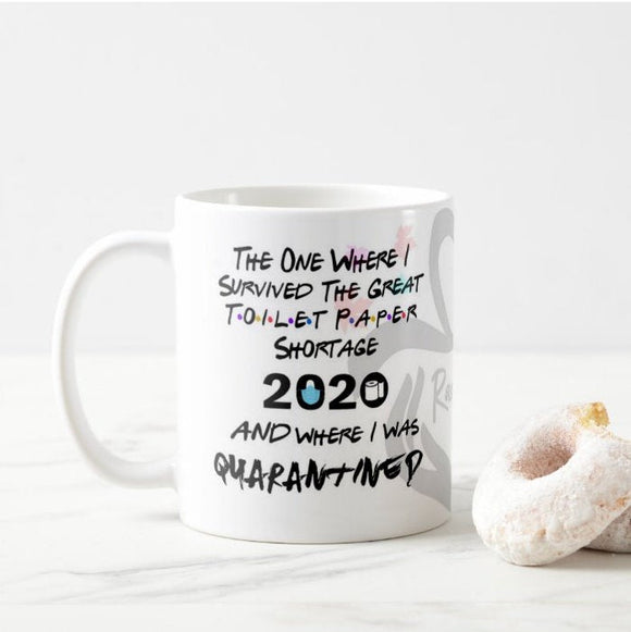 The One Where I Survived The Great Toilet Paper Shortage 2020 Mug - RazKen Gifts Shop - 1 Day Processing time - Fast Shipping