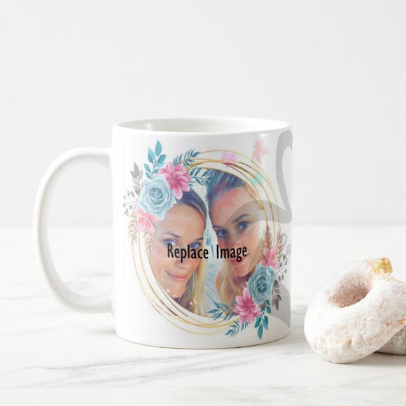 Personalized Beautiful Mom Photo Mothers Day Loving Quote Coffee Mug - RazKen - RazKen Gifts Shop - 1 Day Processing time - Fast Shipping