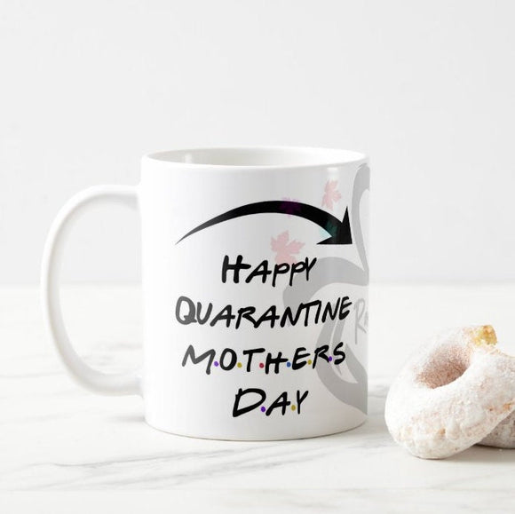 Happy Quarantine Mothers Day Mug, Gift Mother's Day, Mom, Coffee Mug - RazKen Gifts Shop - 1 Day Processing time - Fast Shipping