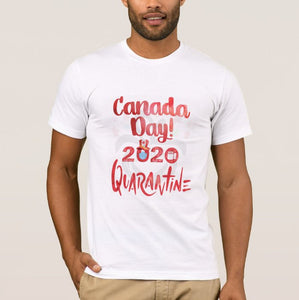 Canada Day 2020 Quarantine July 1st Adult Unisex White Tshirt - RazKen Gifts Shop - 1 Day Processing time - Fast Shipping