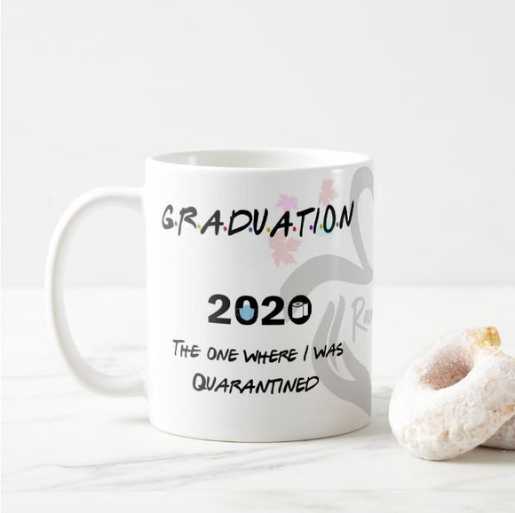 The One Where I Was Quarantined Graduation 2020 Mug, Graduated Quarantine Mug