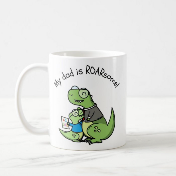 My Dad is Roarsome, Gift For Father, Dad, Daddy, Gift from Son, Daughter, Coffee Mug