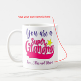 Custom Names You are a Super Grandma Gift Coffee Mug - RazKen - RazKen Gifts Shop
