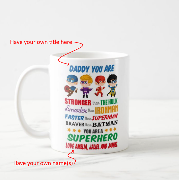 Dad Super Hero Man Hulk Spider Man Custom Title and Names Coffee Mug