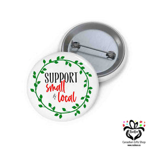 Support Small and Local Businesses Button Pins - RazKen Gifts Shop