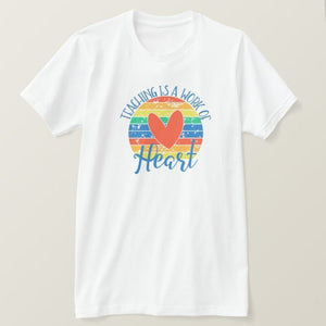 Teaching Is a Work of Heart, Gift for teacher, High Performance Fabric Adult White Unisex Tshirt - RazKen Gifts Shop - 1 Day Processing time - Fast Shipping