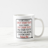 You are a really great [your text] really terrific, just [your text], Funny Phrase Coffee Mug - RazKen Gifts Shop