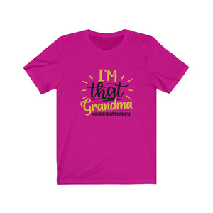 I'm That Grandma Sorry Not Sorry - MelaninBabesApparel