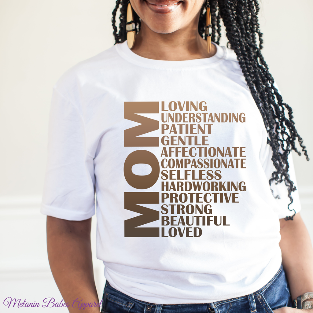 Mom Appreciation Mother's Day Gift Shirt - MelaninBabesApparel