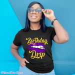 Load image into Gallery viewer, Birthday Drip Group Party Shirt - MelaninBabesApparel