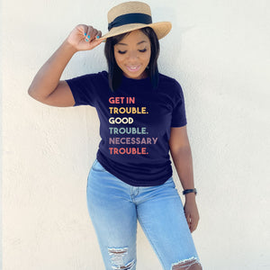 Get In Trouble Good Trouble - MelaninBabesApparel